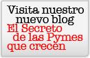 Visita nuestro nuevo blog El secreto de las Pymes que crecen